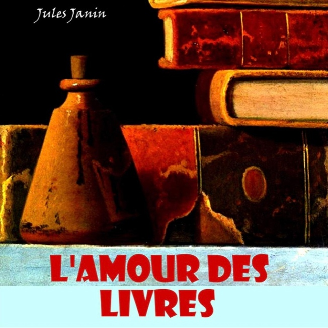 Jules Janin L'amour des livres